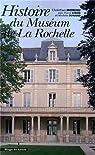 Histoire du Muséum de La Rochelle par Moreau