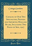 Amazon / Forgotten Books: Catalog of Our Two Specialties, Peonies and Imported Holland Bulbs, Including Two Pages of Iris, 1927 Classic Reprint (Cottage Gardens)
