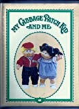 My Cabbage Patch Kid and Me: A Record of Everything That Happens to Us by Quillmark (1984-08-03)