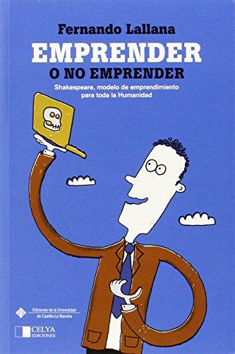 Descargar Libro Emprender O No Emprender: Shakespeare, Modelo De Emprendimiento Para Toda La Humanidad FÁtima Guadamillas GÓmez