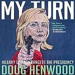 My Turn: Hillary Clinton Targets the Presidency | Doug Henwood