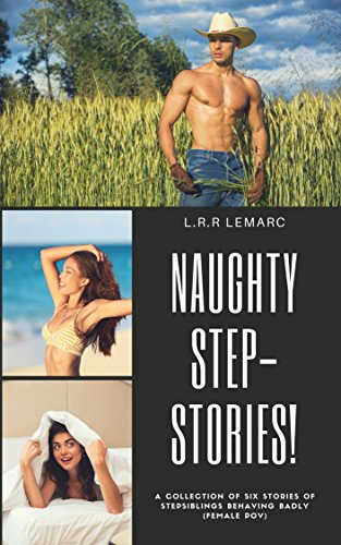 - Naughty Step-Stories: An Erotica Collection of Stories About Step-Sisters Seducing Their Step-Brothers