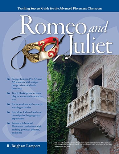 Advanced Placement Classroom: Romeo and Juliet (Teaching Success Guides for the Advanced Placement Classroom) (Juliet Study Guide)