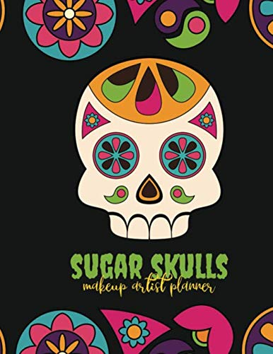 Sugar Skulls Makeup Artist Planner: Day of
