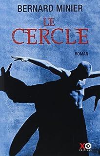 Le cercle : thriller, Minier, Bernard