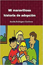 Mi maravillosa historia de adopción: Amazon.es: Rodríguez
