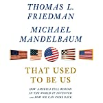 That Used to Be Us: How America Fell Behind in the World It Invented and How We Can Come Back | Thomas L. Friedman,Michael Mandelbaum