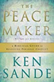img - for The Peacemaker: A Biblical Guide to Resolving Personal Conflict book / textbook / text book