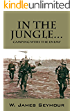 In the Jungle...: Camping With the Enemy