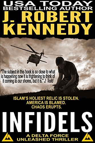 Infidels (A Delta Force Unleashed Thriller, #2) (Delta Force Unleashed Thrillers) (Unleashed Marines)