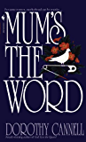 Mum's the Word (Ellie Haskell mysteries Book 3)
