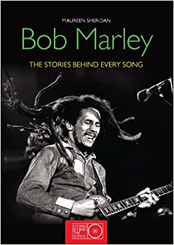 Bob Marley: The Stories Behind the Songs