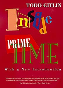 Inside Prime Time by Todd Gitlin (2000-01-02) from University of California Press