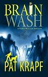 Brainwash (A Darcy McClain Thriller) (Volume 1)