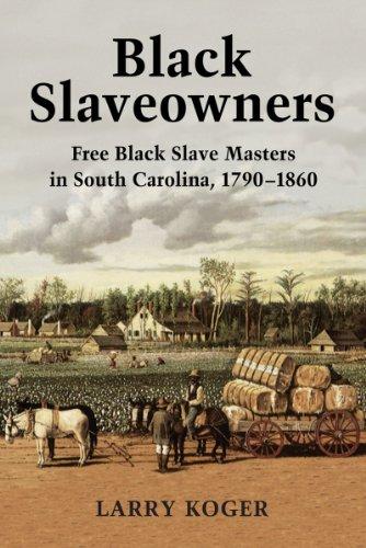 Search : Black Slaveowners: Free Black Slave Masters in South Carolina, 1790-1860