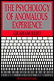 The Psychology of Anomalous Experience, Graham Reed, 0879754354