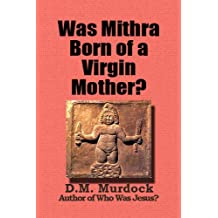 Was Mithra Born of a Virgin Mother?