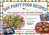 365 Party Food Recipes, Mary B. Johnson, 1402747926