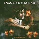 Inactive Messiah by Inactive Messiah (2006-02-21)