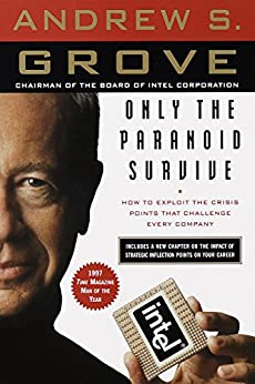 Only the Paranoid Survive: How to Exploit the Crisis Points That Challenge Every Company por [Grove, Andrew S.]