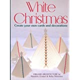White Christmas: Create Your Own Cards and Decorations by Masahiro Chatani (1989-10-03)