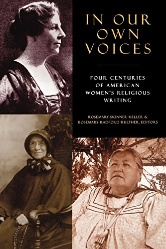 (In Our Own Voices: Four Centuries of American Women's Religious Writing)