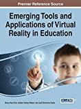 Emerging Tools and Applications of Virtual Reality in Education (Advances in Educational Technologies and Instructional Design) by Dong Hwa Choi (2016-01-18)
