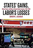img - for States' Gains, Labor's Losses: China, France, and Mexico Choose Global Liaisons, 1980-2000 by Dorothy J. Solinger (2009-09-10) book / textbook / text book