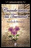 Cuando aman las Townsend (Los Townsend 3) (Spanish Edition)