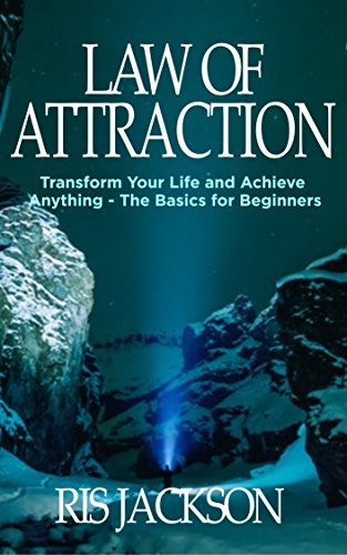 D.O.W.N.L.O.A.D Law of Attraction: Transform Your Life and Achieve Anything - The Basics for Beginners<br />TXT