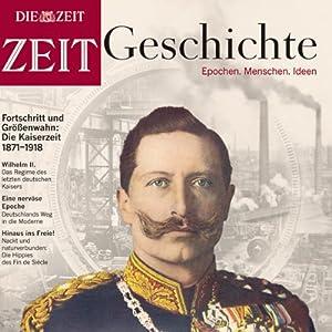 Das deutsche Kaiserreich (ZEIT Geschichte) Hörbuch