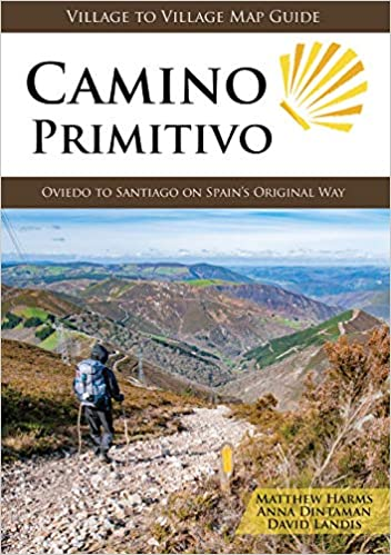 Camino Primitivo: Oviedo to Santiago on Spains Original Way ...