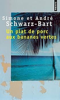 Un plat de porc aux bananes vertes par Schwarz-Bart