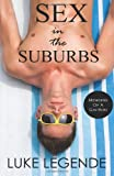 Sex in the Suburbs : Memoirs of a Gay-Son, Legende, Luke, 098960490X