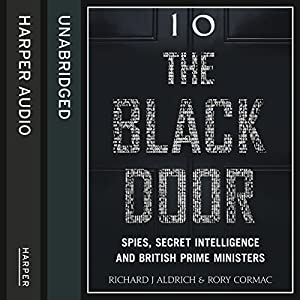 The Black Door: Spies, Secret Intelligence and British Prime Ministers Audiobook