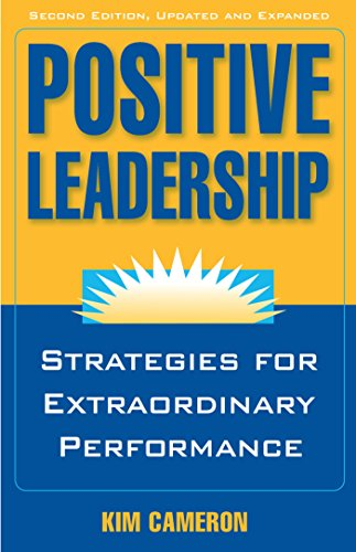 Positive Leadership: Strategies for Extraordinary Performance [Kim S. Cameron] (Tapa Blanda)