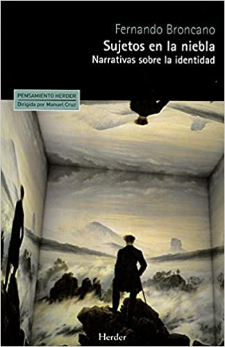 Sujetos en la niebla: Narrativas sobre la identidad Pensamiento Herder: Amazon.es: Fernando Broncano: Libros