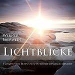 Lichtblicke. Gesundes Leben und psychische Ausgeglichenheit durch Selbsthypnose | Werner Eberwein