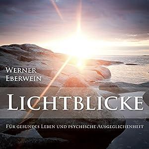 Lichtblicke. Gesundes Leben und psychische Ausgeglichenheit durch Selbsthypnose Hörbuch