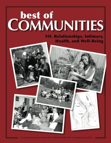 Best of Communities: VII. Relationships, Intimacy, Health, and Well-Being (Volume 7)