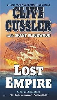 Lost Empire (A Fargo Adventure Book 2) by [Cussler, Clive, Blackwood, Grant]
