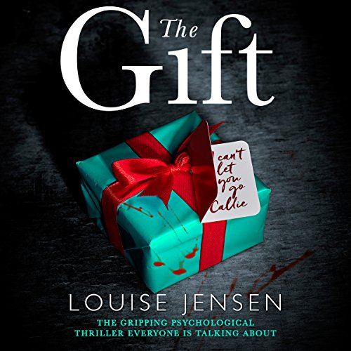 The Gift: The Gripping Psychological Thriller Everyone Is Talking About cover