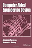 Computer Aided Engineering Design, Saxena, Anupam and Sahay, Birendra, 9048166799