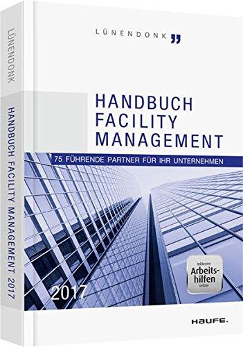 Handbuch Facility Management 2017 - inklusive Arbeitshilfen online: 75 führende Partner für Ihr Unternehmen (Haufe Fachbuch) Gebundenes Buch – 19. September 2017 Jörg Hossenfelder Thomas Lünendonk Haufe Lexware 3648102664
