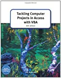 Tackling Computer projects in Access with VBA (4th Edition) (GCE Computing)