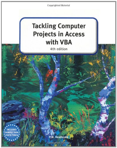 Tackling Computer projects in Access with VBA (4th Edition) (GCE Computing) by Payne-Gallway Publishers