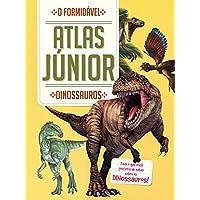 Dinossauros. O Formidável Atlas Junior