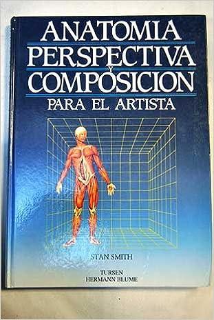 ANATOMÍA PERSPECTIVA Y COMPOSICIÓN PARA EL ARTISTA: Amazon.es: STAN ...
