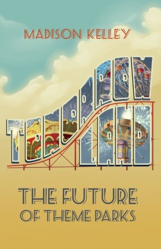 Tomorrowland: The Future of Theme Parks (Build Your Own Theme Park Computer Game)