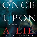 Once Upon a Lie Audiobook by Maggie Barbieri Narrated by Kathleen Mary Carthy